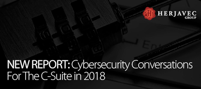 NEW REPORT: Cybersecurity Conversations For The C-Suite in 2018