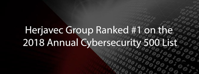 Herjavec Group Recognized with #1 Ranking on the 2018 Annual Cybersecurity 500 List