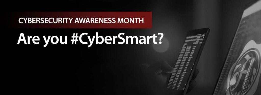 October is Cybersecurity Awareness Month. Do Your Part: #BeCyberSmart